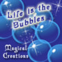 lifeisthebubbles